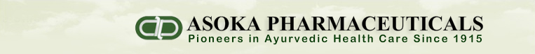 Asoka Pharmaceuticals, Pioneers in Ayurvedic medicine, An ISO 9001:2000 and GMP certified company